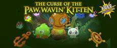 Curse of the Paw Wavin Kitten