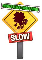 Monster Crossing Sign