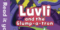 Read it yourself: Luvli and the Glump-a-tron