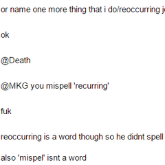 Cdr corrects MKG's spelling but in an ironic turn of events, it turns out MKG didn't spell anything wrong and it was Cdr who got his spelling wrong.