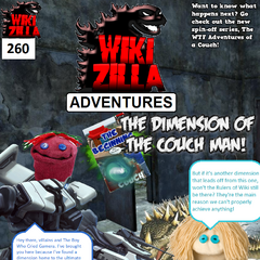 Sockpuppetry Guy, Sockpuppetry Girl, Flatman and The Boy Who Cried Godzilla leave the <i>Rulers of Wiki</i> dimension so that they can travel to the dimension home to the ultimate villain <a href=