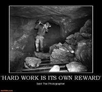 http://www.motifake.com/hard-work-is-its-own-reward-demotivation-work-demotivational-posters-147424