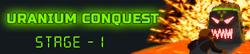 Uranium Conquest - Stage 1