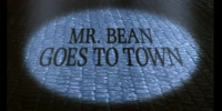 Mr. Bean Goes to Town