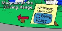 Mugman at the Driving Range