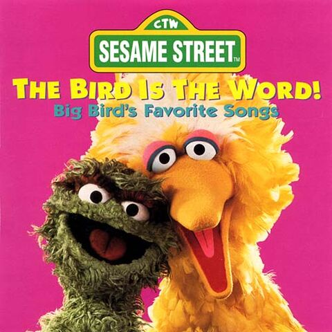 File:The Bird is the Word! Big Bird's Favorite Songs (CD).jpeg