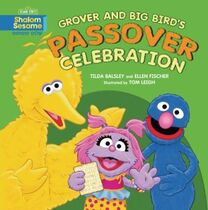 Grover and Big Bird's Passover Celebration