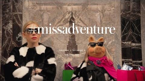 "Missadventure season 2, episode 3 ""to the top"""