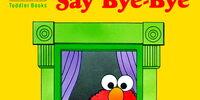 Say Bye-Bye