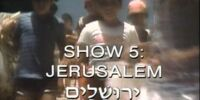 Show 5: Jerusalem