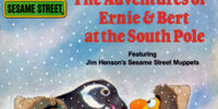 The Adventures of Ernie & Bert at the South Pole