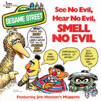 See No Evil, Hear No Evil, Smell No Evil