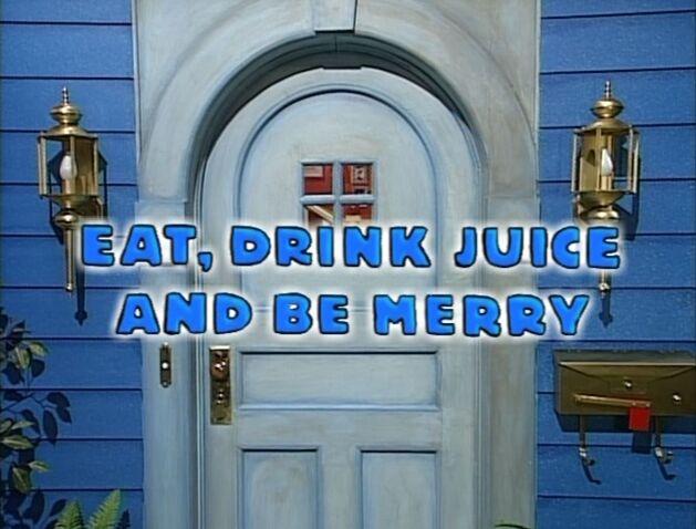 File:Eat, Drink Juice & Be Merry Title Card.jpg