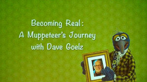 Becoming Real - A Muppeteer's Journey with Dave Goelz