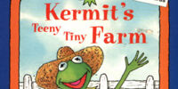 Kermit's Teeny Tiny Farm