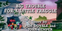 Episode 102: Big Trouble for a Little Fraggle / Necessity Is the Fraggle of Invention