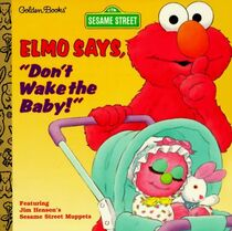 "Elmo Says, ""Don't Wake the Baby!"""
