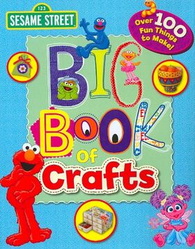 Sesame Street Big Book of Crafts