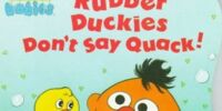 Rubber Duckies Don't Say Quack!