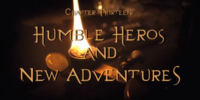 Humble Heroes and New Adventures