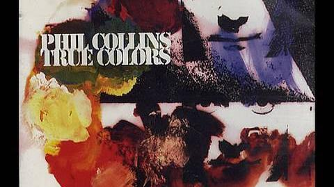 "Phil Collins - ""True Colors"""