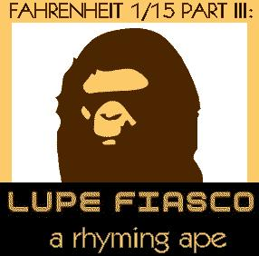 Lupe Fiasco - Mixtape - Fahrenheit 1-15 Part III- A Rhyming Ape