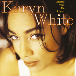 Karyn White Make Him Do Right