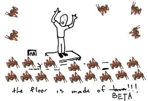 The-floor-is-made-of-beta
