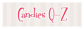 Candies Q-Z