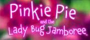 PinkiePieandtheLadybugJamboree