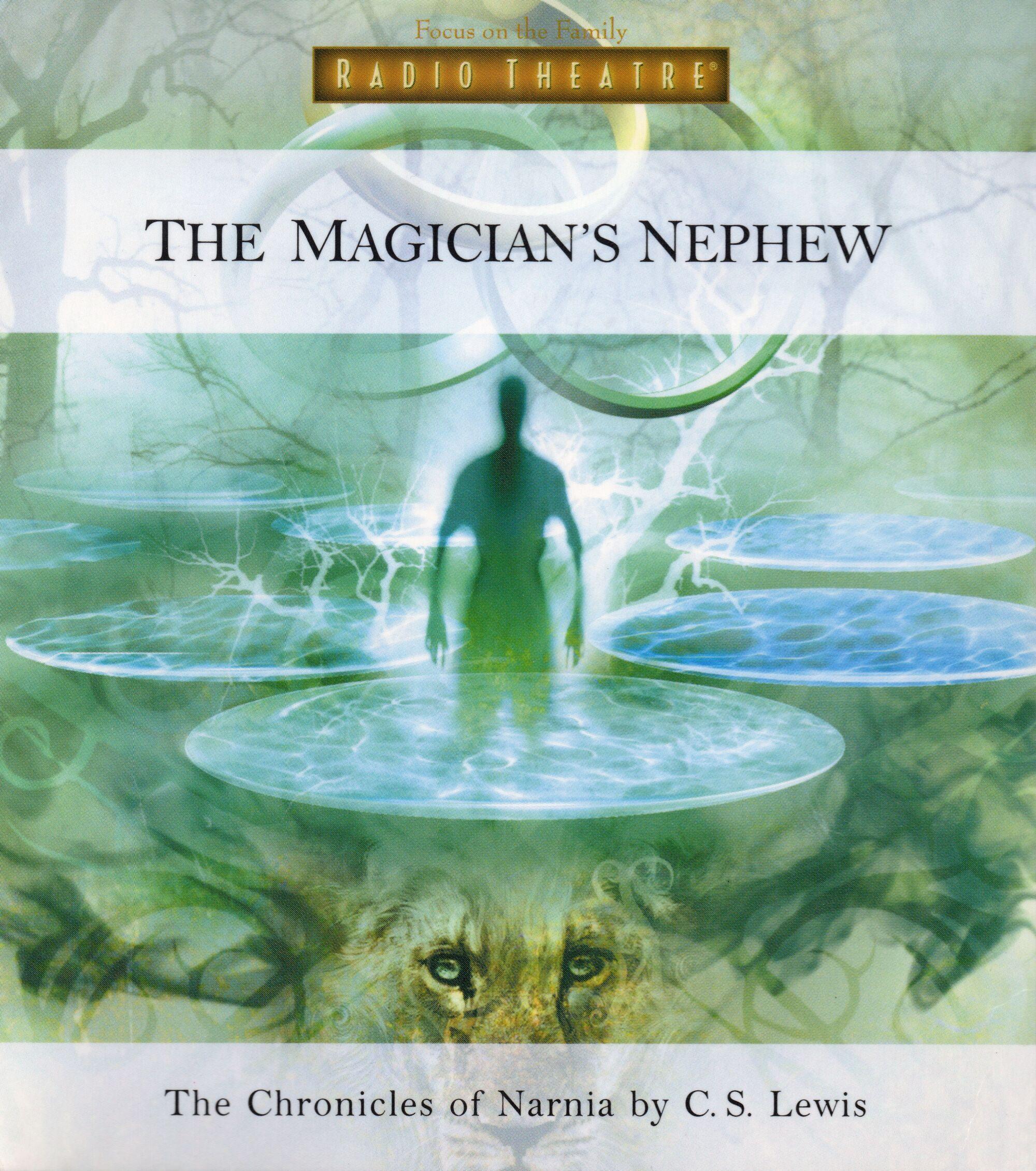 The Magician s Nephew Focus on the Family Radio Theatre
