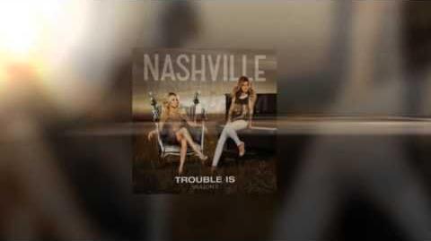 Nashville Cast - Trouble Is (feat
