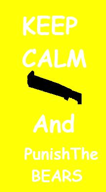 File:KEEP CALM AND PUNISH THE BEARS.jpg