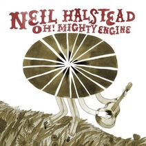 Neil-halstead-oh-mighty-engine