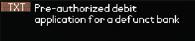 File:TXT Pre-authorized debit defunct.png