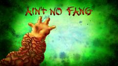 Ain't No Fang