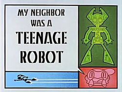 Title-MyNeighborWasATeenageRobot