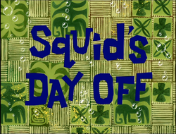 Squid's Day Off