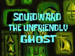Squidward the Unfriendly Ghost