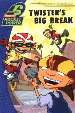 Rocket Power Twister's Big Break Book
