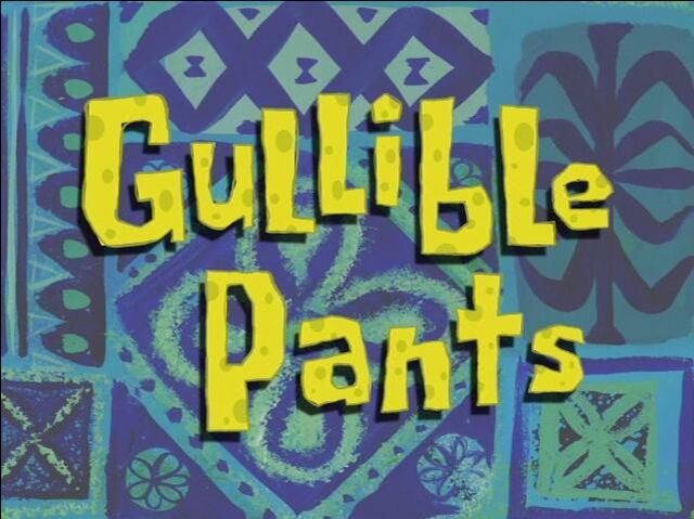 File:Gullible Pants.jpg