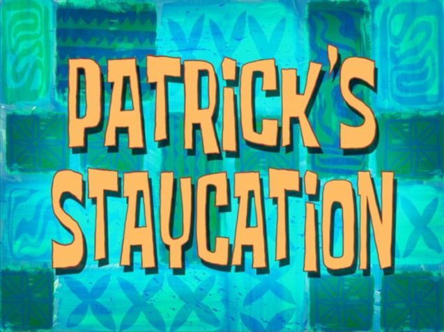 File:Patrick's Staycation.jpg