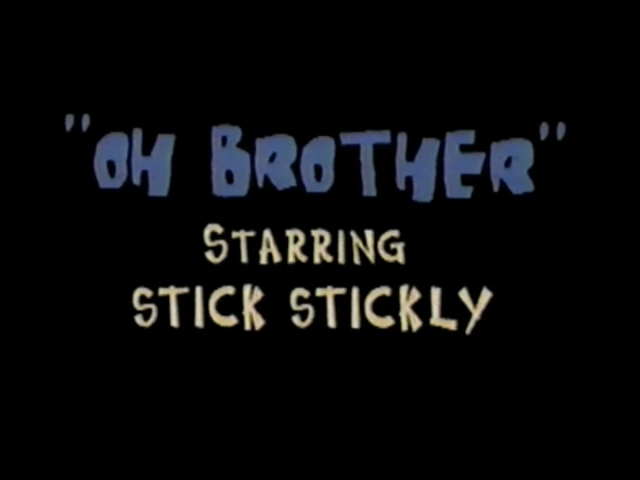 File:Title-OhBrotherStarringStickStickly.jpg