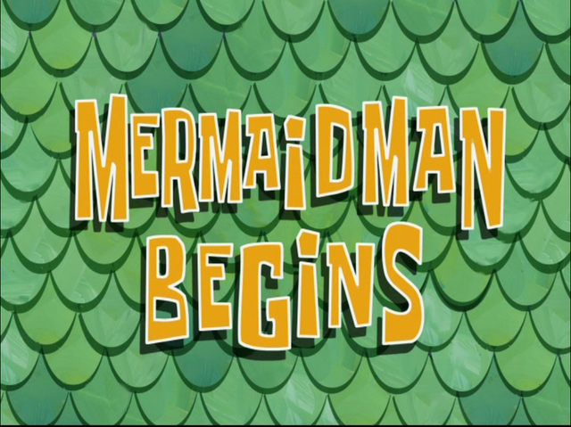 File:Mermaid Man Begins.png
