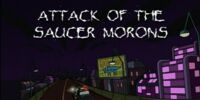 Attack of the Saucer Morons