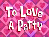 To Love a Patty