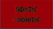 Skeeter& Scooter2
