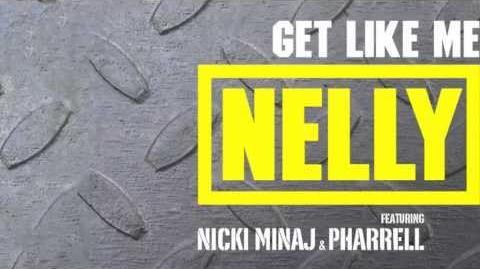 "Nelly - ""Get Like Me"" featuring Nicki Minaj & Pharrell"