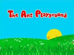 Ant Playground-Title Card