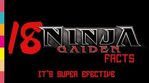 Ninja Gaiden Facts! - It's Super Effective!!! - 18 Bloody Facts!